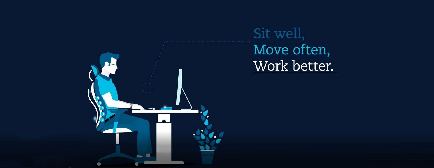 Sit well, Move often, Work better